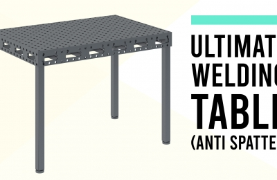 Ultimate Welding Table (anti spatter)